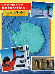 Greetings from Antarctica by Sara Wheeler (2001-02-09)