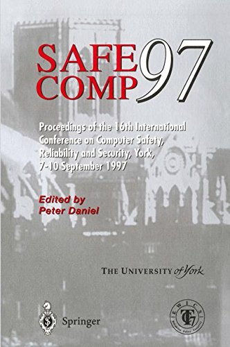 SAFECOMP'97. The 16th International Conference on Computer Safety, Reliability and Security. York, UK, September 7 - 10, 1997: The 16th International ... and Security, York, 8-10 September 1997