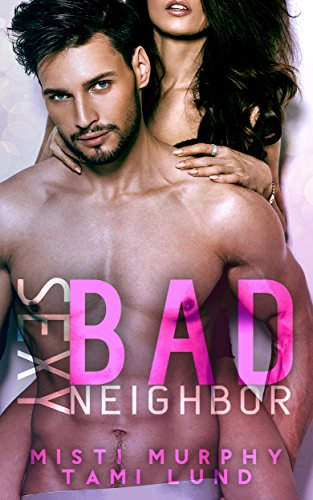 Sexy Bad Neighbor (Sexy Bad Series Book 1) (English Edition) - Mista Serie