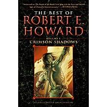 The Best of Robert E. Howard Volume 1: Volume 1: Crimson Shadows