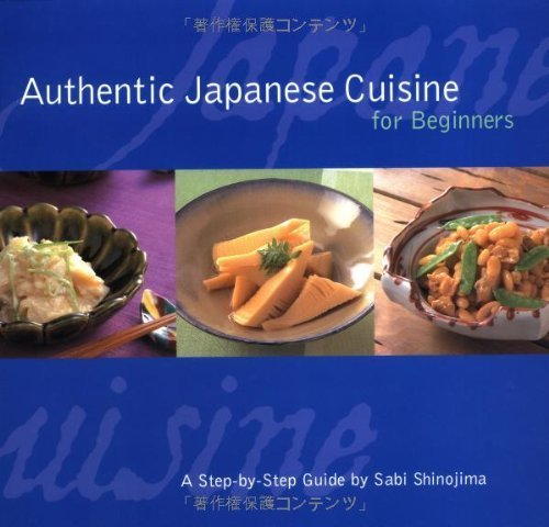 Authentic Japanese Cuisine for Beginners: A Step-by-Step Guide by Shinojima, Sabi (2003) Paperback