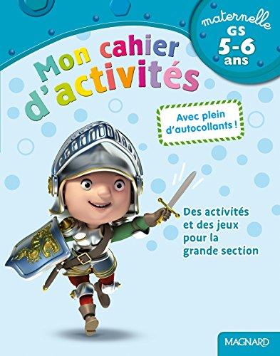 Mon cahier d'activités Grande section (GS : 5-6 ans) par Ghislain Leroy