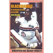 Blackbasket. El racismo oculto en la NBA (Biblioteca del basket Zona131 nº 10)