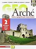 Geoarchè. Con e-book. Con espansione online. LibroLIM. Per le Scuole superiori: 2