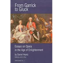 From Garrick to Gluck: Essays on Eighteenth-century Opera (Opera Series, Band 1)