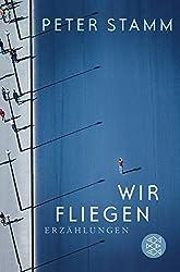 Wir fliegen: Erzählungen