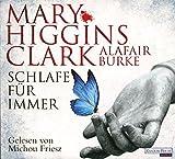 Schlafe für immer (Laurie-Moran-Serie, Band 4) - Mary Higgins Clark