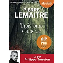 Trois jours et une vie: Livre audio 1 CD MP3 - Suivi d' une conversation entre l 'auteur et le lecteur