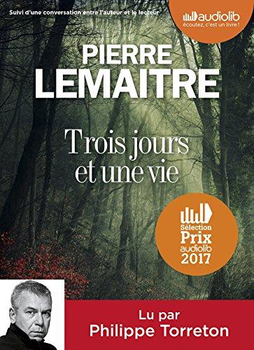 Trois Jours Et Une Vie: Livre Audio 1 CD MP3 - Suivi D'une Conversation Entre L'auteur Et Le Lecteur