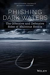 [(Phishing Dark Waters : The Offensive and Defensive Sides of Malicious Emails)] [By (author) Christopher Hadnagy ] published on (May, 2015)