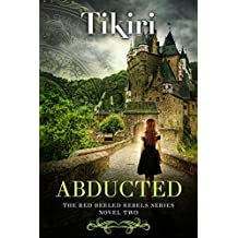 Abducted: A fast-paced suspense adventure - Novel 2 of the Red-Heeled Rebels series (Red Heeled Rebels Book 3) (English Edition)