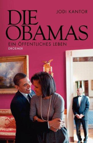 Die Obamas: Ein öffentliches Leben -