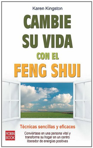 Cambie su vida con el feng shui: Técnicas sencillas y eficaces (Salud Natural/vida Positiva)