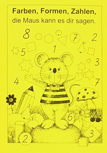 Farben, Formen, Zahlen die Maus kann es dir sagen: Mit der Rechenmaus zur Mathematik