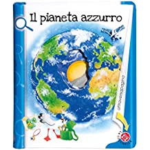 Il pianeta azzurro. Ediz. a colori