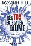 'Der Tod der blauen Blume' von Roxann Hill