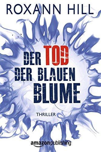 Buchseite und Rezensionen zu 'Der Tod der blauen Blume' von Roxann Hill