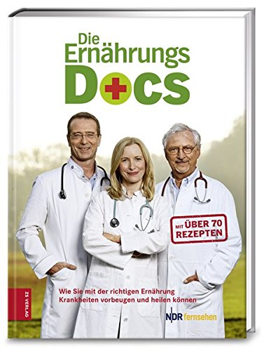 Preisvergleich Produktbild Die Ernährungs-Docs: Wie Sie mit der richtigen Ernährung Krankheiten vorbeugen und heilen