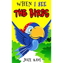When I See Animals: The Birds(Beginner Reader) (Bedtime & Dreaming) (Series Books for Kids #4) (English Edition)