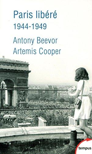 Paris libéré : 1944-1949 par Anthony Beevor, Artemis Cooper