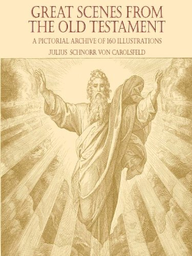 Great Scenes from the Old Testament: A Pictorial Archive of 160 Illustrations (Dover Pictorial Archive) (English Edition) por Julius Schnorr von Carolsfeld