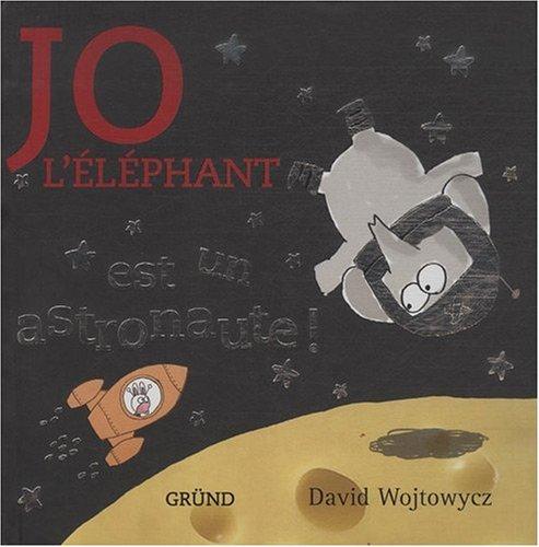 JO L ELEPHANT EST ASTRONAUTE