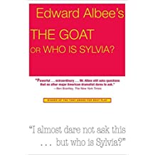 The Goat, or Who Is Sylvia?: Broadway Edition by Edward Albee (2004-12-28)