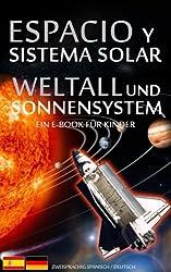 ESPACIO y SISTEMA SOLAR / WELTALL und SONNENSYSTEM - Zweisprachig Spanisch / Deutsch - Ein E-Book für Kinder (Libros Infantiles y Juveniles - Bilingüe Alemán Español 1)
