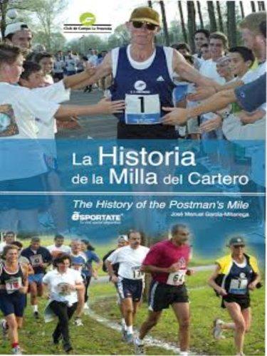 La Historia de La Milla del Cartero: The History of the Postman's Mile por Jose Millariega