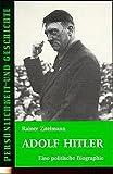 Persönlichkeit und Geschichte, Bd.21/22, Adolf Hitler - Rainer Zitelmann