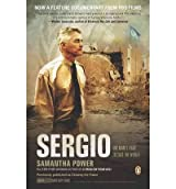 Sergio: One Man's Fight to Save the World [ SERGIO: ONE MAN'S FIGHT TO SAVE THE WORLD ] by Power, Samantha (Author) Mar-30-2010 [ Paperback ]