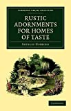 [(Rustic Adornments for Homes of Taste : And Recreations for Town Folk, in the Study and Imitation of Nature)] [By (auth