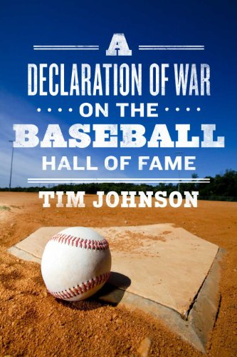 A Declaration of WAR on the Baseball Hall of Fame (English Edition) por Tim Johnson