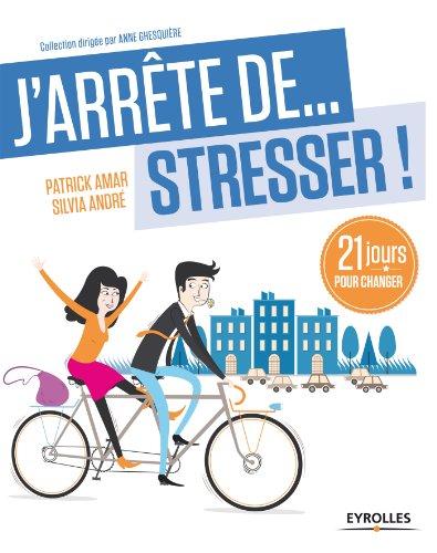 Lire un J'arrête de... stresser ! pdf, epub