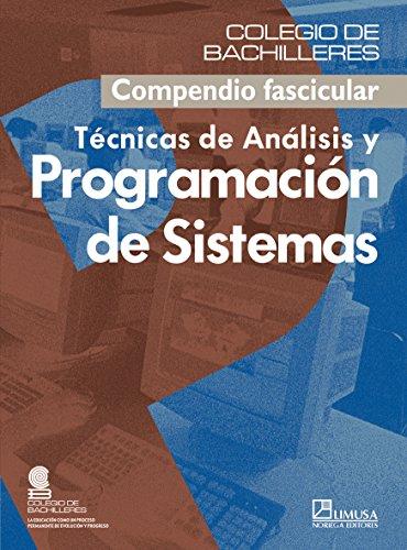 Tecnicas de analisis y programacion de sistemas/ Techniques of Analysis and System Program