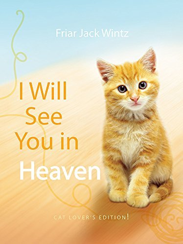 I Will See You in Heaven: Cat Lover's Edition by Jack Wintz (2014-09-01)