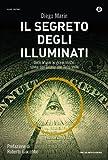 Il segreto degli illuminati: Dalle origini ai giorni nostri: storia dell'occhio che tutto vede (Oscar nuovi misteri Vol. 125)