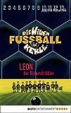 Die Wilden Fußballkerle - Band 1: Leon, der Slalomdribbler