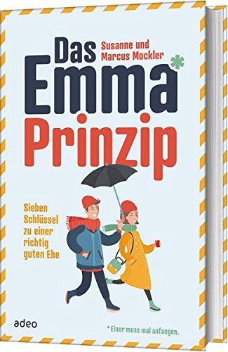 Das Emma*-Prinzip: Sieben Schlüssel zu einer richtig guten Ehe