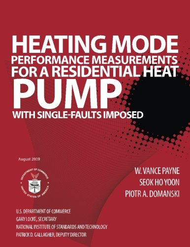 Heating Mode Performance Measurements for a Residential Heat Pump with Single-Faults Imposed por U.S. Department of Commerce