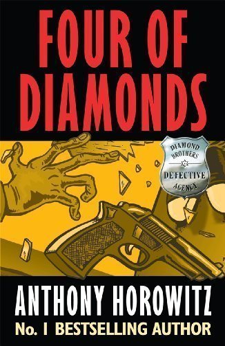 Brothers Diamond (The Diamond Brothers in the Four of Diamonds by Horowitz, Anthony (2012))