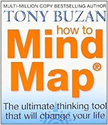 How to Mind Map: The Thinking Tool That Will Change Your Life by Tony Buzan (2002-10-21)