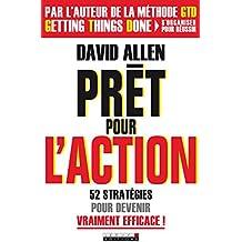 Prêt pour l'action: Dites OUI ! à l'efficacité et ne remettez plus rien au lendemain (GUIDES PRATIQUE)
