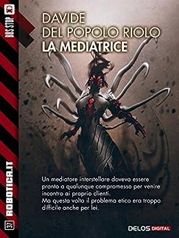 La mediatrice (Robotica.it) di [Davide Del Popolo Riolo]