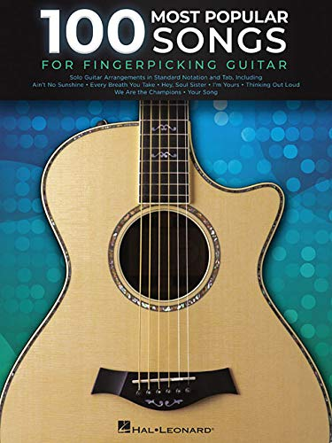 100 Most Popular Songs for Fingerpicking Guitar: Solo Guitar Arrangements in Standard Notation and Tab