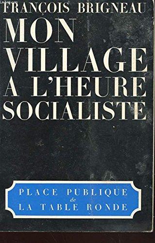 Mon village à l'heure socialiste