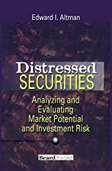 Distressed Securities: Analyzing and Evaluating Market Potential and Investment Risk by Edward I. Altman (1999-02-19)
