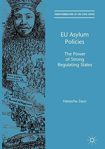 EU Asylum Policies: The Power of Strong Regulating States (Transformations of the State)