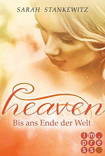 Heaven, Band 3: Bis ans Ende der Welt von [Stankewitz, Sarah]