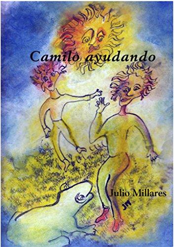 Camilo ayudando: ayudando a diestra y siniestra (El libro de Camilo o Camila nº 28)